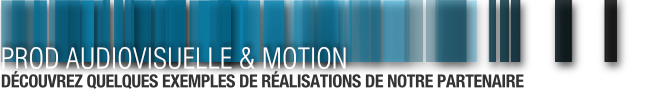 Production Audiovisuelle & Motion - Agence formatweb ® Paris