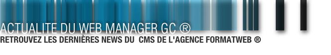 Actualité - Web Manager GC ®