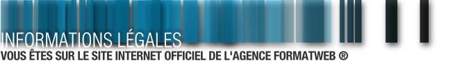 Informations légales - Site Officiel - Agence formatweb ® Paris